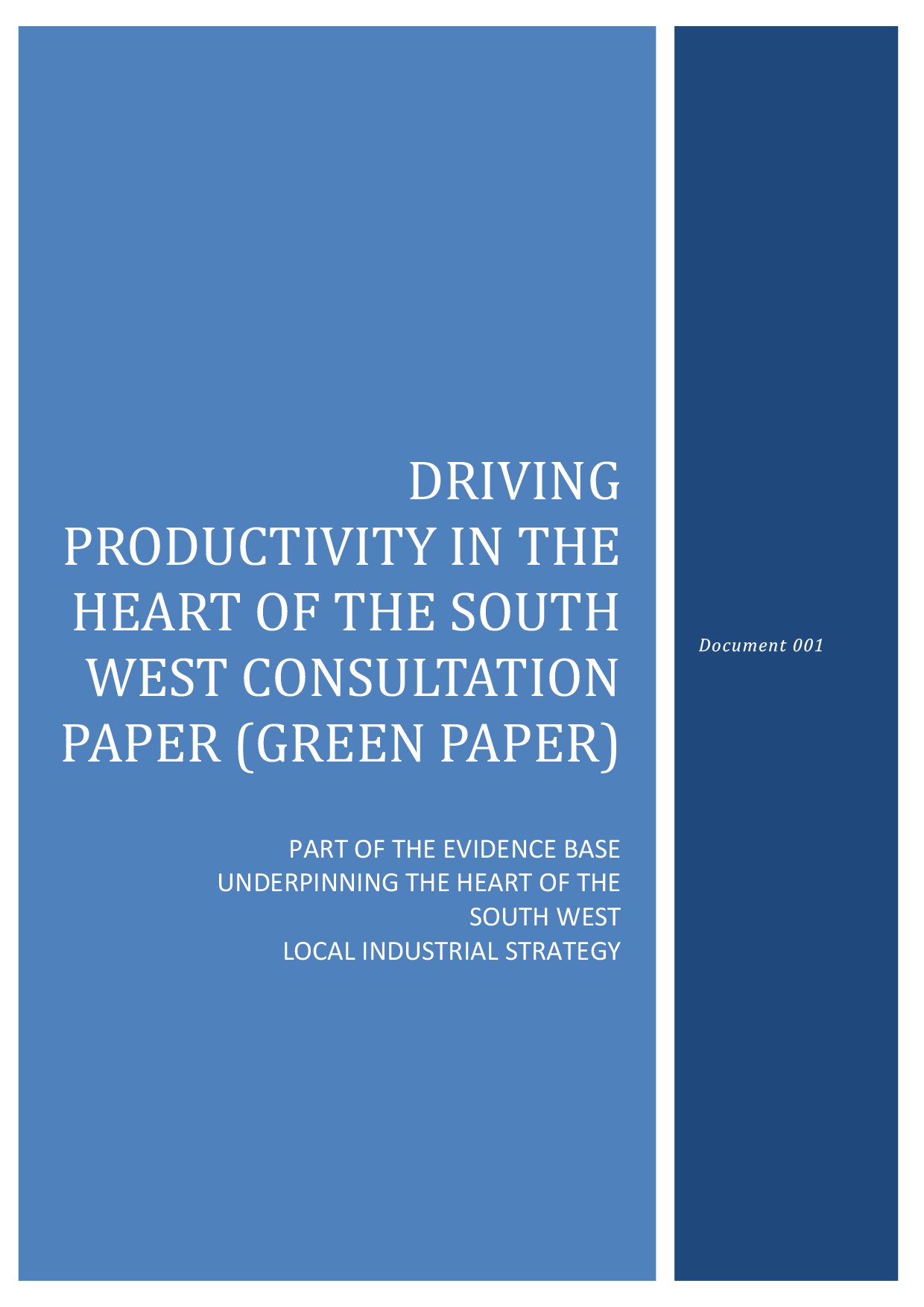DRIVING PRODUCTIVITY IN THE HEART OF THE SOUTH WEST CONSULTATION